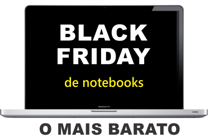 black friday notebook mais barato