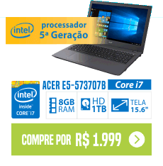 Notebook Acer E5-573-707B Intel Core i7 8GB 1TB tela 15